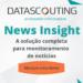 Monitoramento de notícias: melhor solução com o News Insight