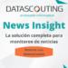 Monitoreo de noticias: la mejor solución con News Insight