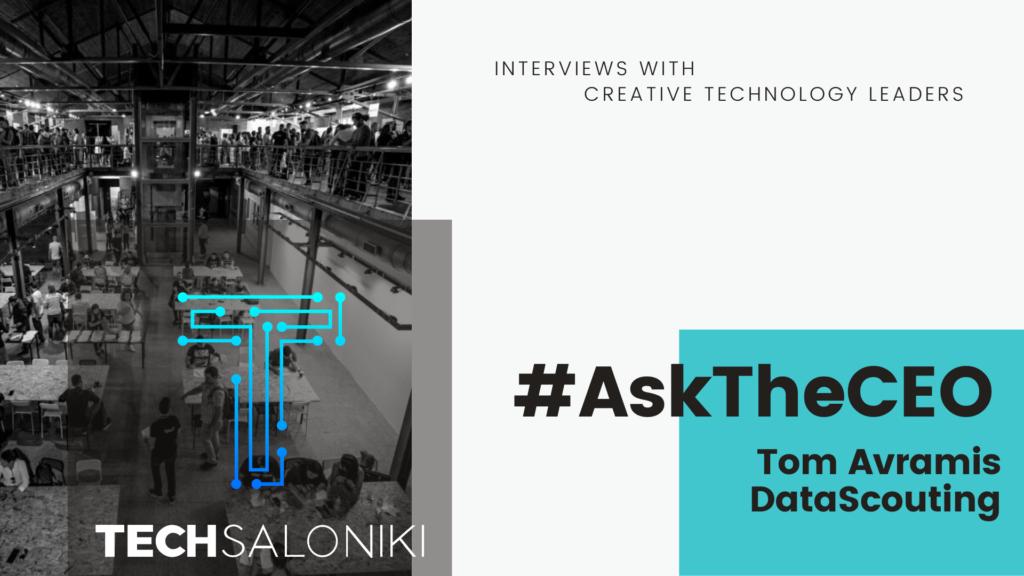 TechSaloniki AskTheCEO_Tom Avramis_DataScouting